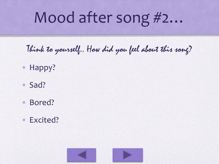 Mood after song #2…