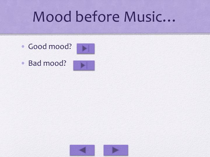 Mood before Music…