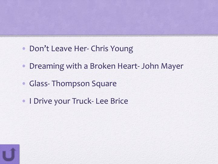 Don't Leave Her- Chris Young