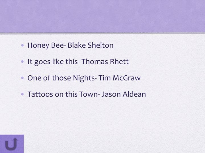 Honey Bee- Blake Shelton