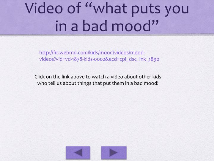 """Video of """"what puts you in a bad mood"""""""