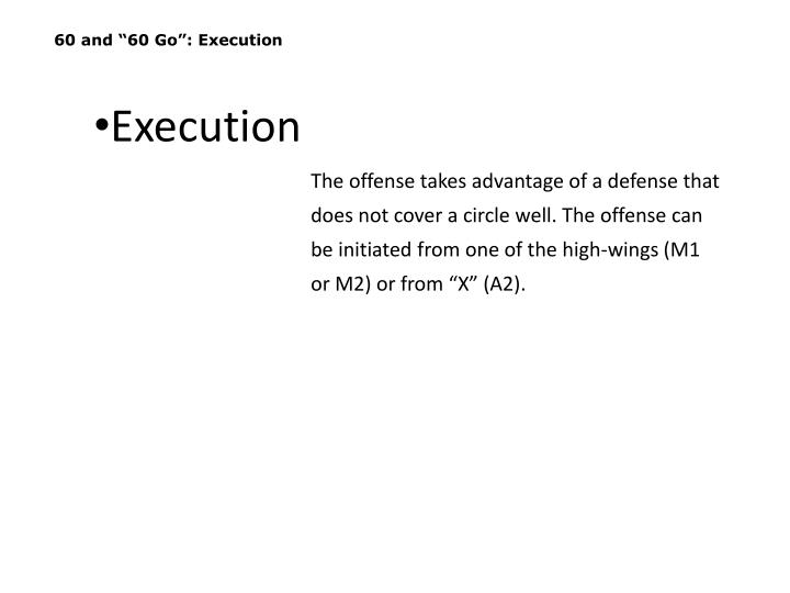 """60 and """"60 Go"""": Execution"""