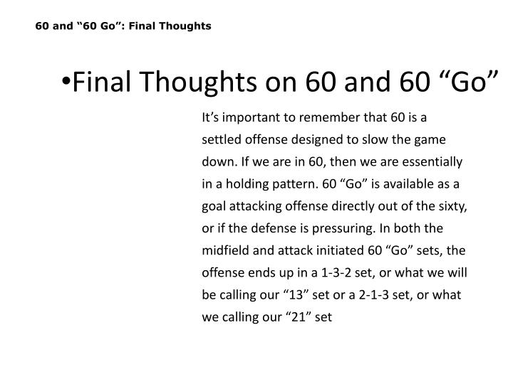 """60 and """"60 Go"""": Final Thoughts"""