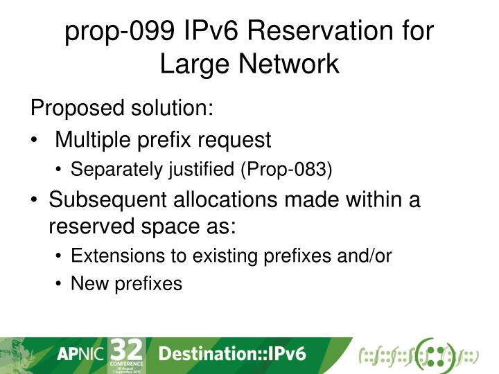 prop-099 IPv6 Reservation for Large Network
