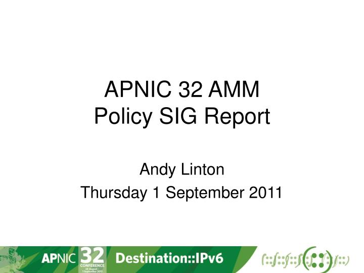 Apnic 32 amm policy sig report