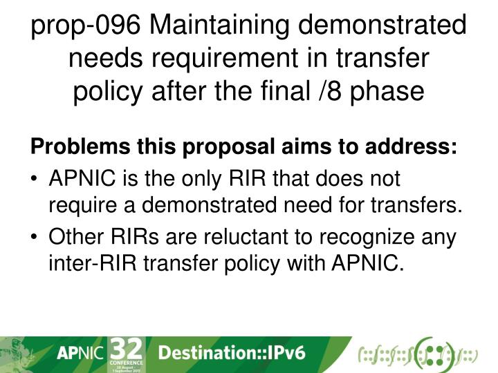 prop-096 Maintaining demonstrated needs requirement in transfer policy after the final /8 phase