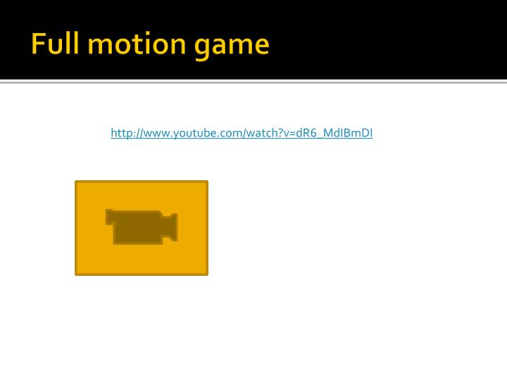 Full motion game