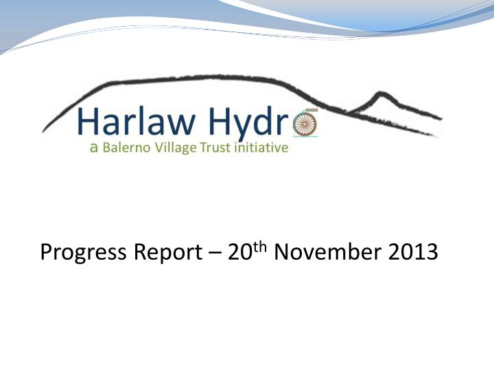 progress report 20 th november 2013