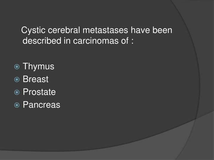 Cystic cerebral metastases have been described in carcinomas of :