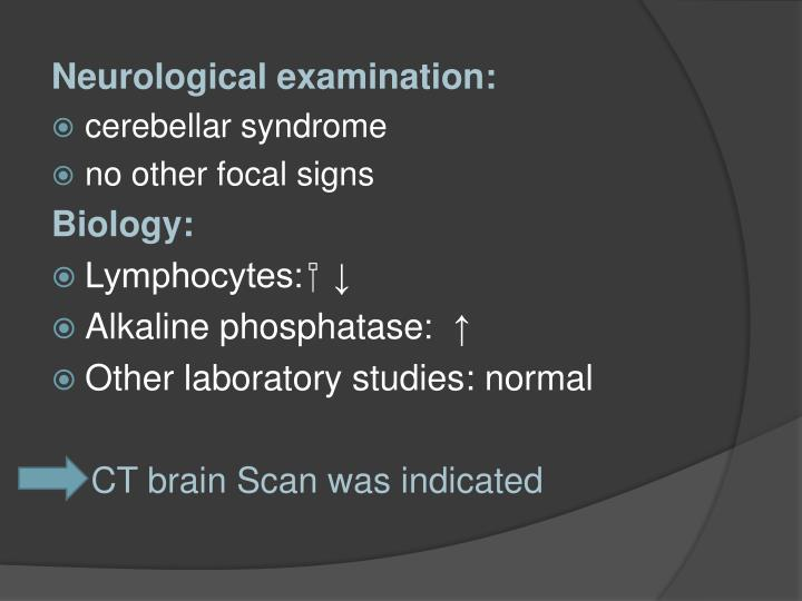 Neurological examination: