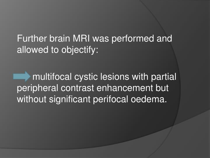 Further brain MRI was performed