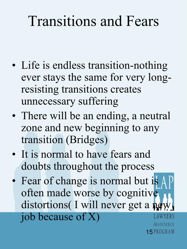 Transitions and Fears