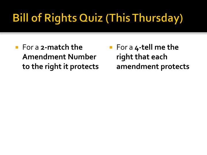 Bill of Rights Quiz (This Thursday)