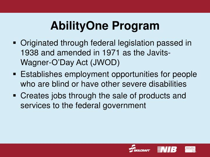 Originated through federal legislation passed in 1938 and amended in 1971 as the Javits-Wagner-O'Day Act (JWOD)