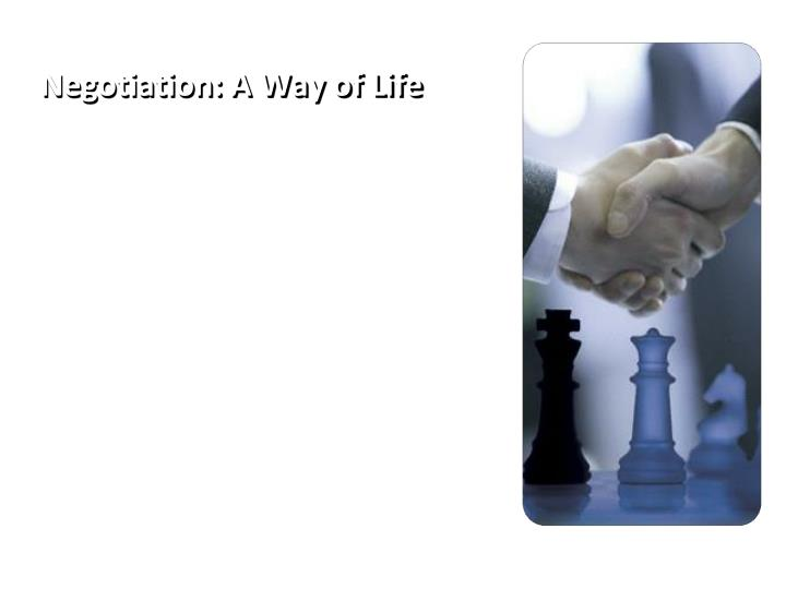 Negotiation a way of life1