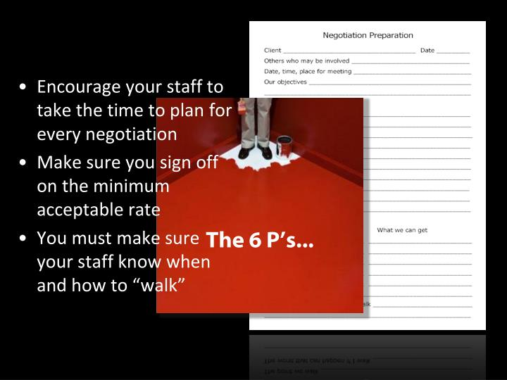 Encourage your staff to take the time to plan for every negotiation