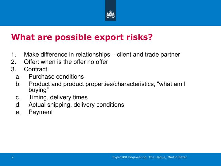What are possible export risks