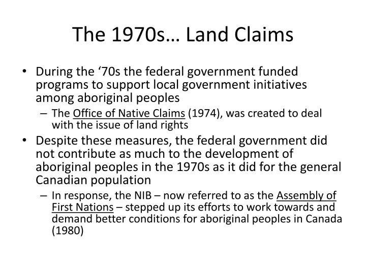 The 1970s… Land Claims