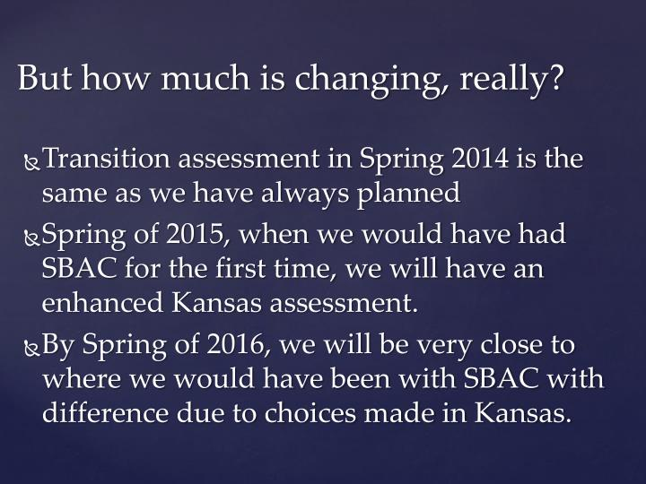 Transition assessment in Spring 2014 is the same as we have always planned