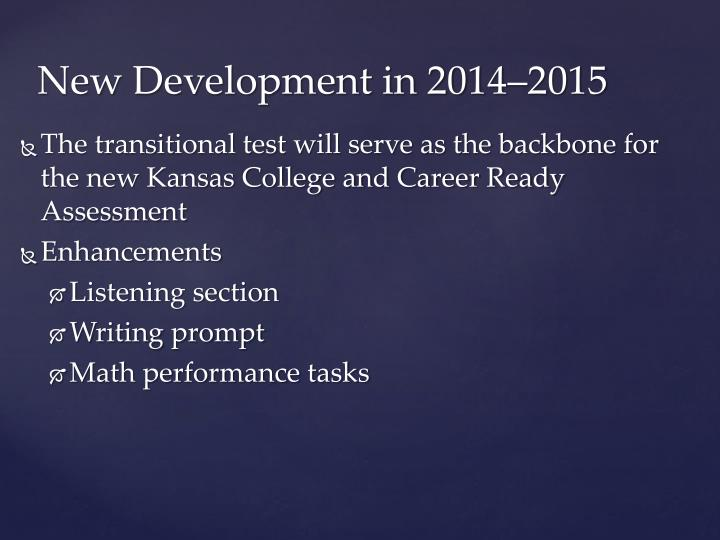 The transitional test will serve as the backbone for the new Kansas College and Career Ready Assessment