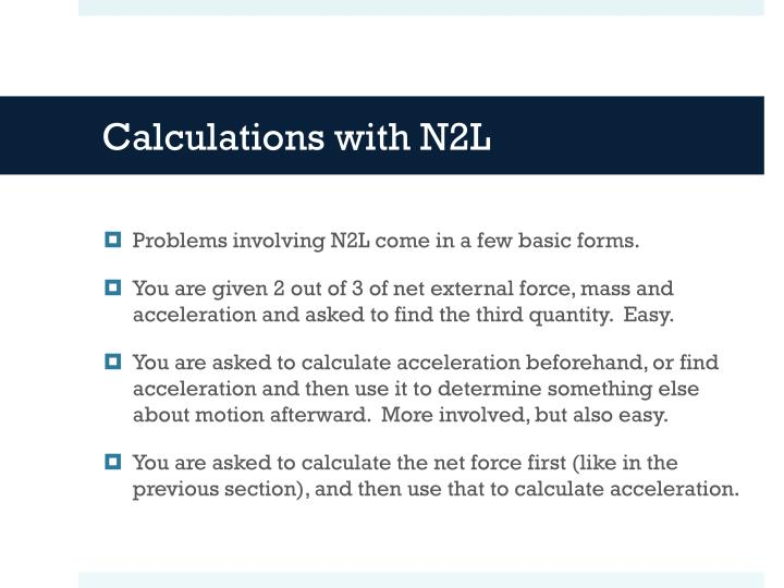 Calculations with N2L