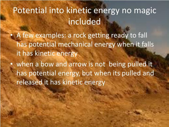 Potential into kinetic energy no magic included