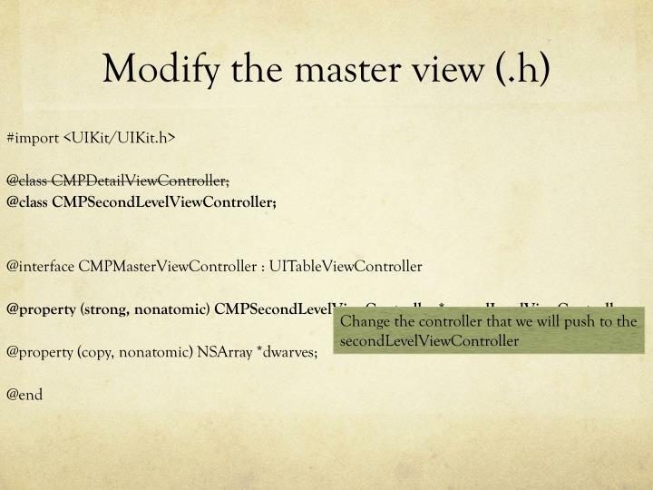 Modify the master view (.h)