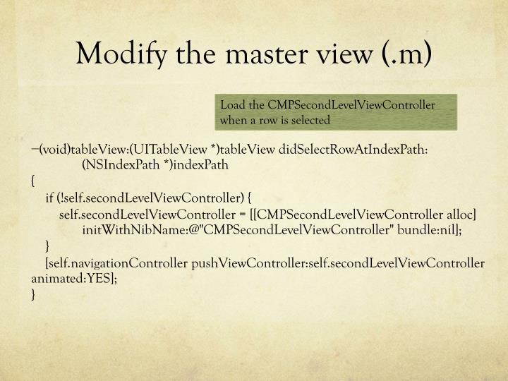 Modify the master view (.m)