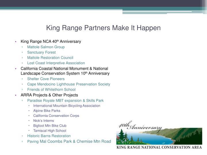 King Range Partners Make It Happen