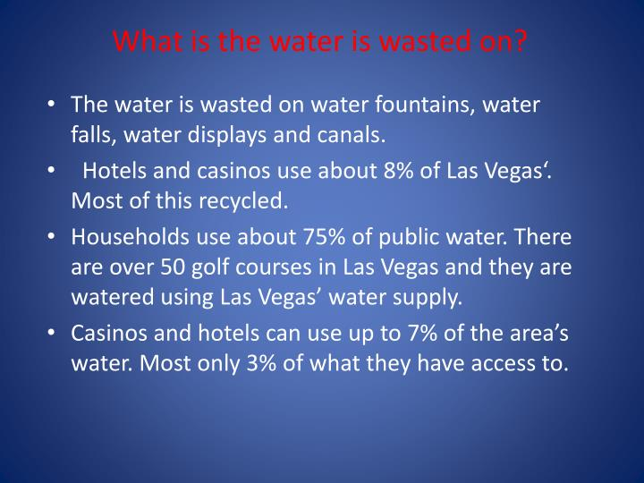 What is the water is wasted on?