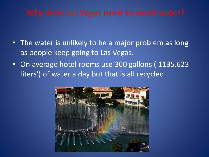 Why does Las Vegas need so much water?