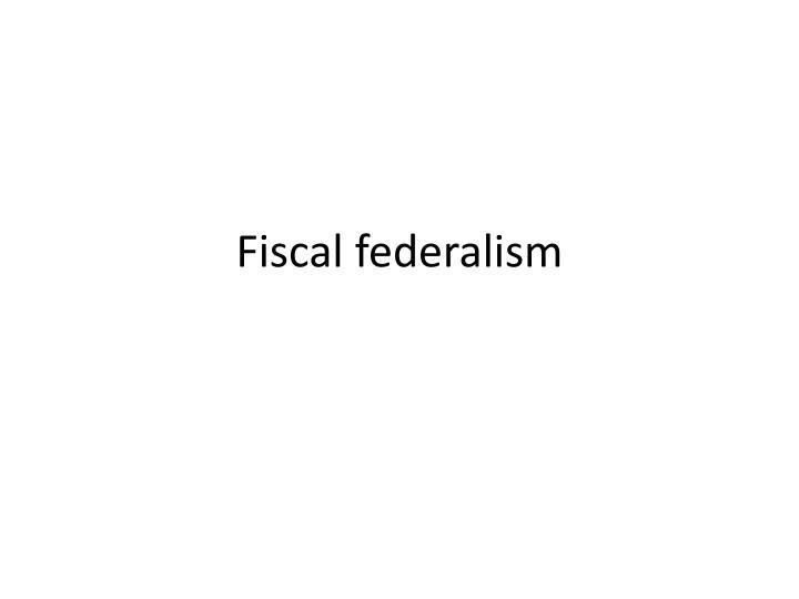 Fiscal federalism