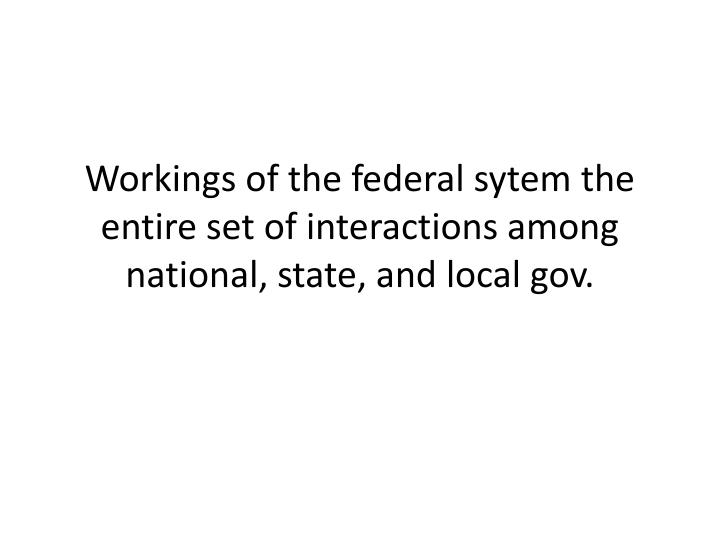 Workings of the federal