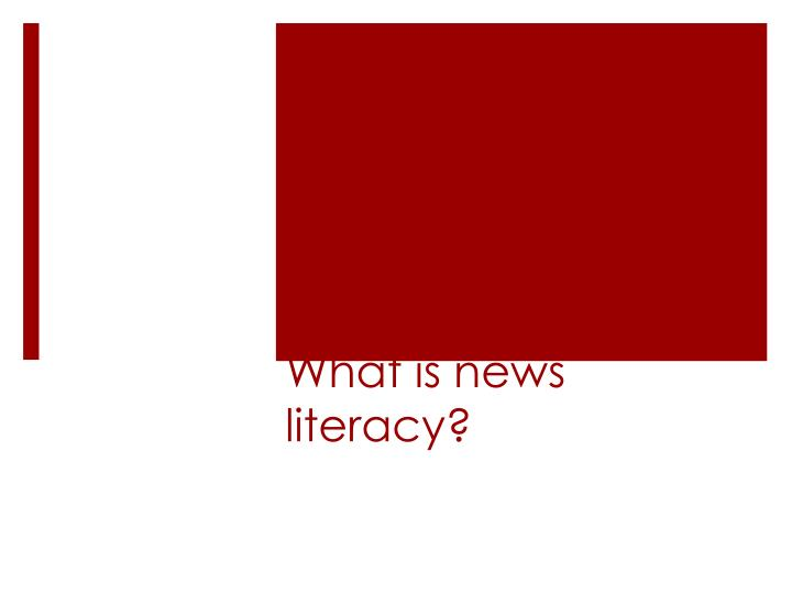 What is news literacy?