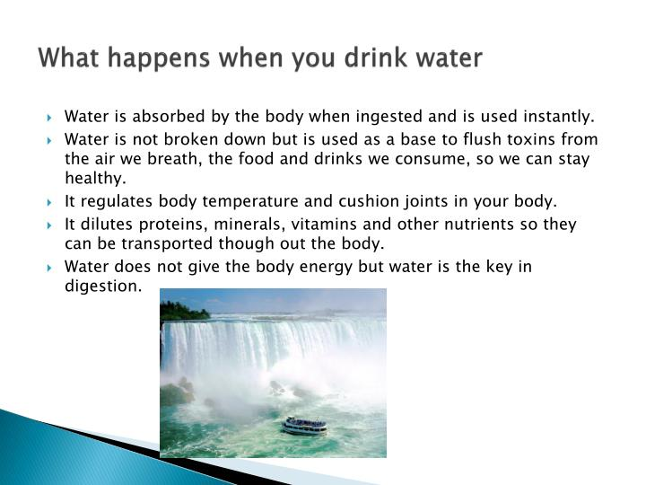 What happens when you drink water