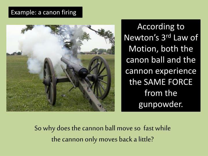 Example: a canon firing