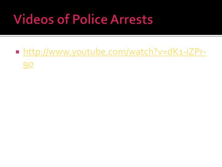 Videos of Police Arrests