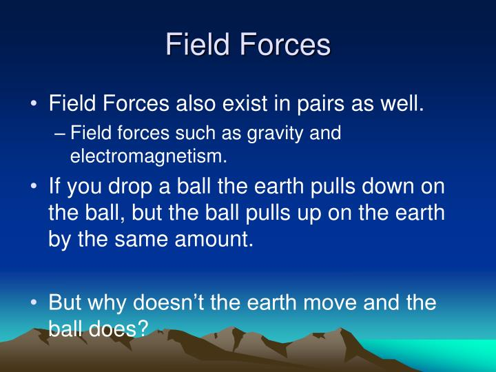 Field Forces