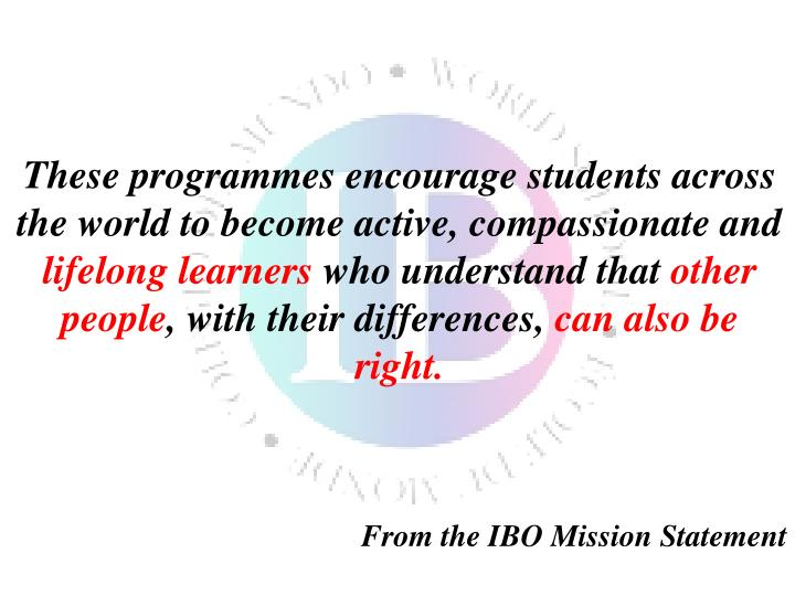 These programmes encourage students across the world to become active, compassionate and