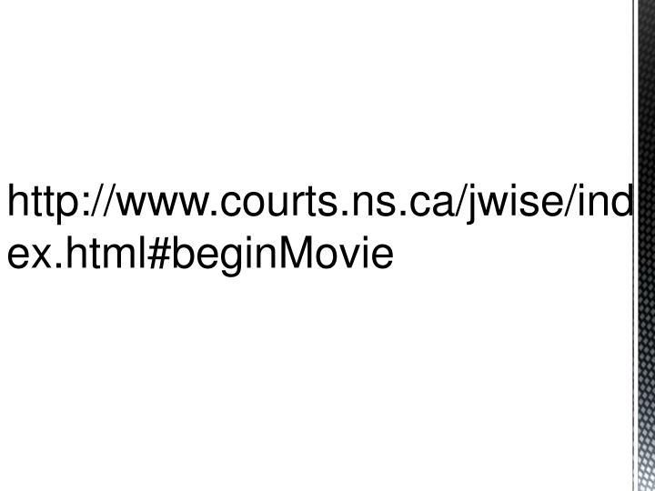http://www.courts.ns.ca/jwise/index.html#beginMovie