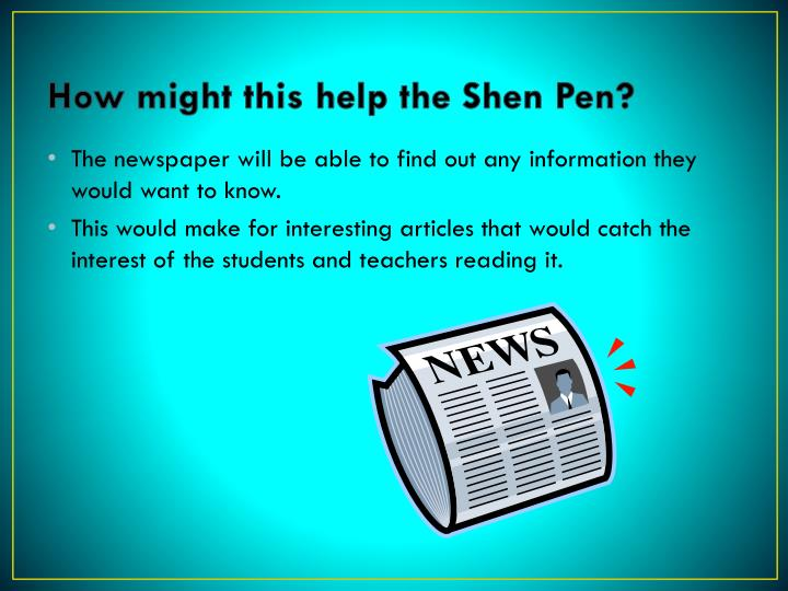 How might this help the Shen Pen?