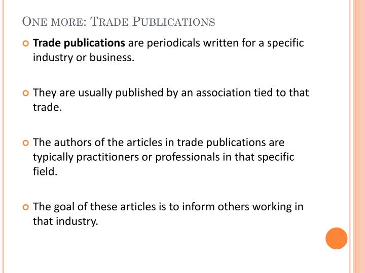 One more: Trade Publications
