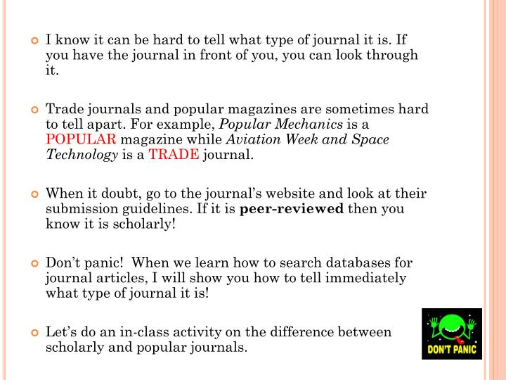 I know it can be hard to tell what type of journal it is. If you have the journal in front of you, you can look through it.