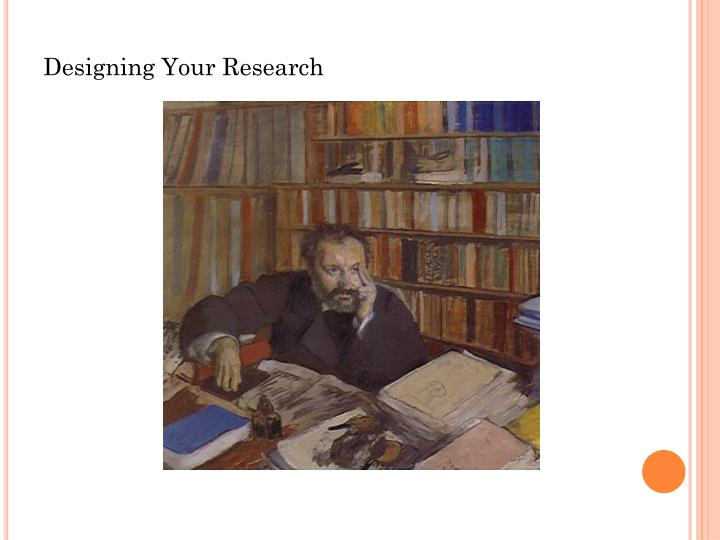 Designing Your Research
