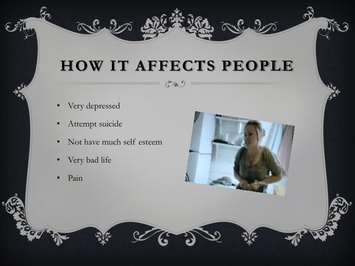 How it affects people