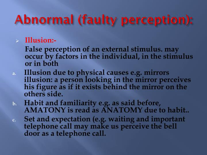 Abnormal (faulty perception):