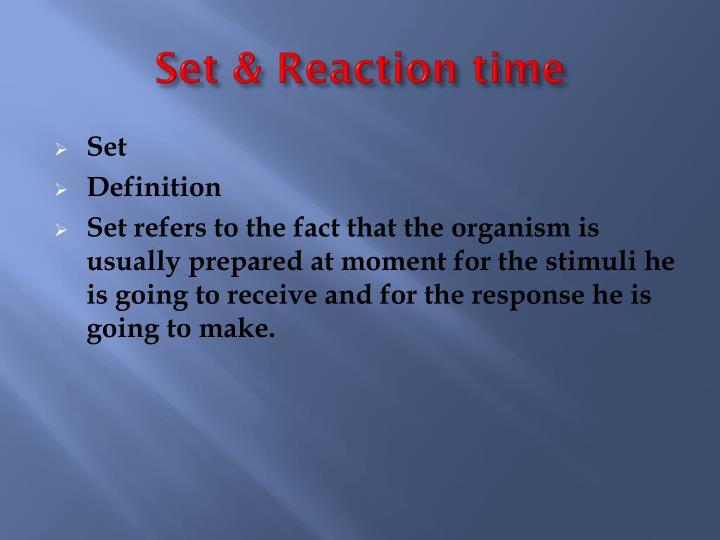 Set & Reaction time