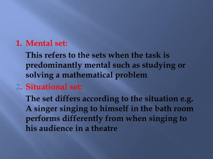 1.Mental set: