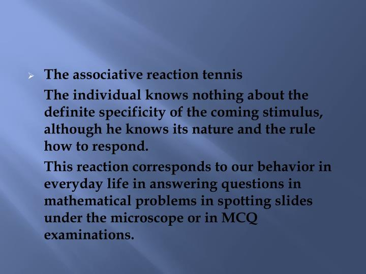 The associative reaction tennis