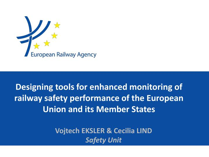 Designing tools for enhanced monitoring of railway safety performance of the European Union and its Member States